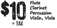 $10 Flute, Clarinet, Percussion, Violin, Viola rentals